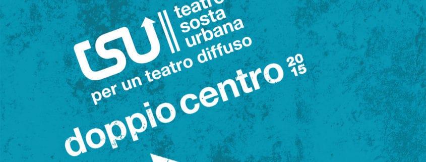 Teatro Sosta Urbana 2 - Doppio centro 2015